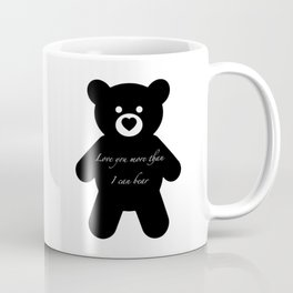 Love you more than I can bear Coffee Mug