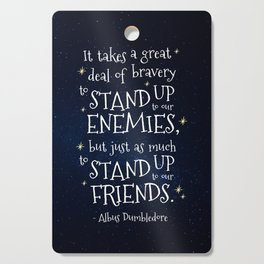 STAND UP TO OUR FRIENDS - HP1 DUMBLEDORE QUOTE Cutting Board