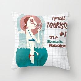 Typical Tourists - Beach Smoker Throw Pillow