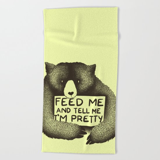Feed Me And Tell Me I'm Pretty (Yellow) Beach Towel