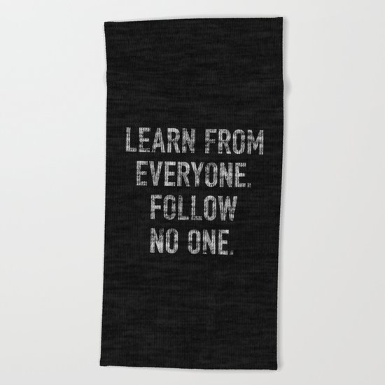 Learn from Everyone Beach Towel