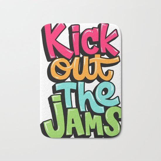 Kick out the jams Bath Mat