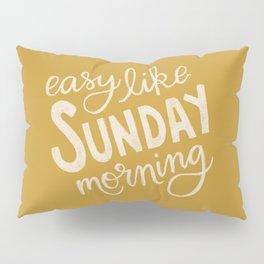 Easy Like Sunday Morning Pillow Sham