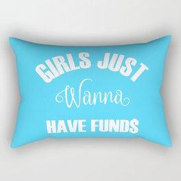 Girls Just Wanna Have Funds Rectangular Pillow