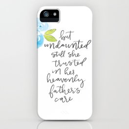 """Watercolor, hand lettered """"still she trusted"""" art iPhone Case"""