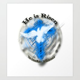 Jesus Christ - He is Risen. Art Print