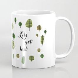 lets get lost Coffee Mug