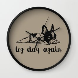 Legday Again Frenchie Wall Clock