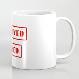 Approved and Passed Coffee Mug