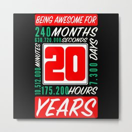 20th Birthday 20 Years Months Days Being Awesome Metal Print