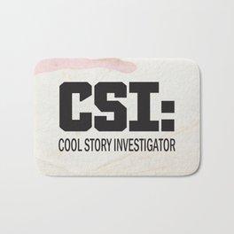 CSI: Cool Story Investigator Bath Mat