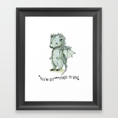 Dragon quote: You`ve got the magic on you!   Framed Art Print