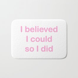 I believed - pink on white Bath Mat