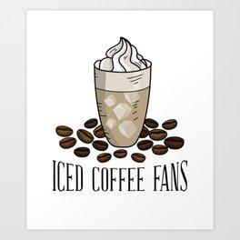 Ice coffee fans Art Print