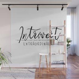 Introvert Extraordinaire Wall Mural