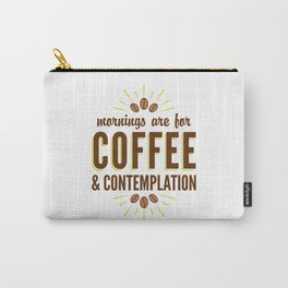 Coffee & Contemplation Carry-All Pouch