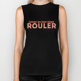 Laissez les bons temps rouler (Let the good times roll) Biker Tank