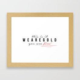 weAreGold Framed Art Print