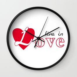 Live in love Wall Clock
