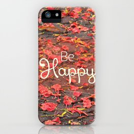 Just Be Happy iPhone Case