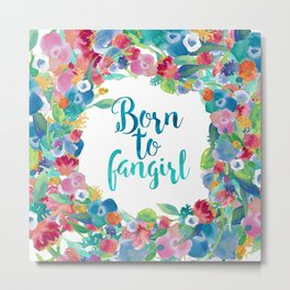 Born to fangirl - Blue Metal Print