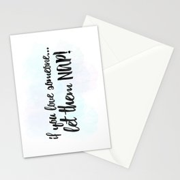 If You Love Someone... Let Them Nap! Stationery Cards