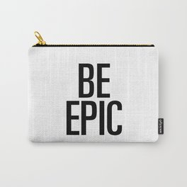 Be epic Carry-All Pouch