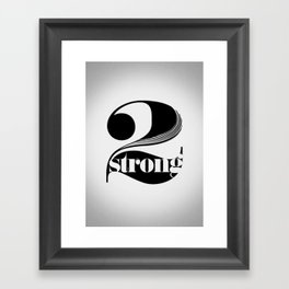 2 strong Framed Art Print