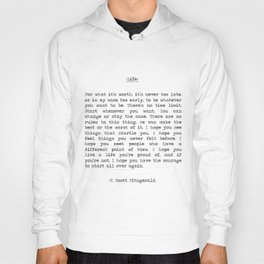 For What It's Worth It's Never Too Late F. Scott Fitzgerald Inspiring Benjamin Button Life Quote  Hoody