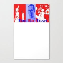 Eh Team! Canvas Print