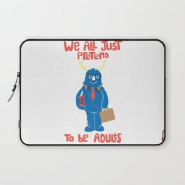 We All Just Pretend Laptop Sleeve