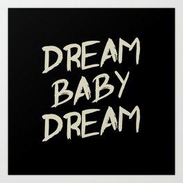Dream Baby Dream Art Print