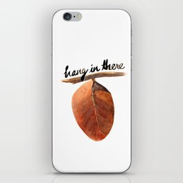 Hang in there iPhone Skin