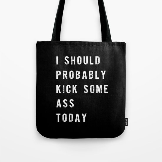 I Should Probably Kick Some Ass Today black-white typography poster bedroom wall home decor by themotivatedtype