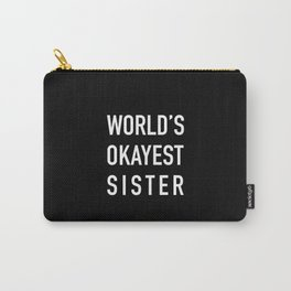 World's Okayest Sister Carry-All Pouch