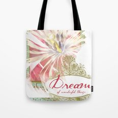 Dream of Wonderful Things Tote Bag
