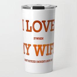 I love my wife and guns Travel Mug