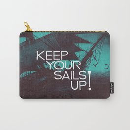 Keep Your Sails Up Carry-All Pouch