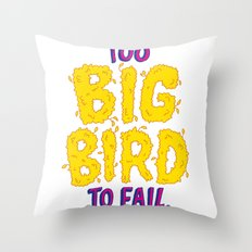 TOO BIG BIRD TO FAIL Throw Pillow
