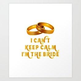 Bride Funny - I'm The Bride Art Print