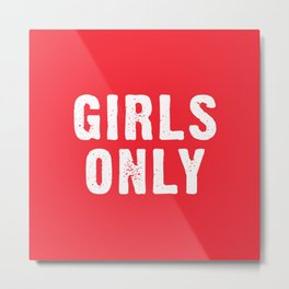 Girls Only - Red Metal Print