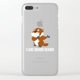 I Love Shaved Beaver | Sarcasm Clear iPhone Case