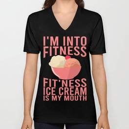 Im into fitness ice cream Unisex V-Neck