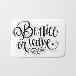 Be Nice Or Leave. Bath Mat