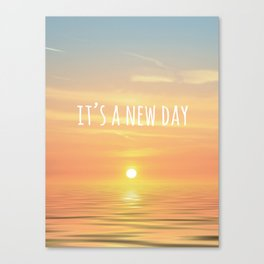 It's A New Day (Typography) Canvas Print