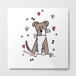 Love is a pit bull No.2 Metal Print