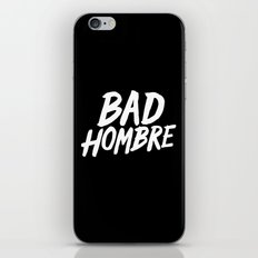 Bad Hombre iPhone & iPod Skin