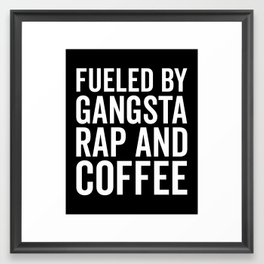 Gangsta Rap And Coffee Funny Quote Framed Art Print
