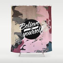 Petrol blue - believe in yourself Shower Curtain