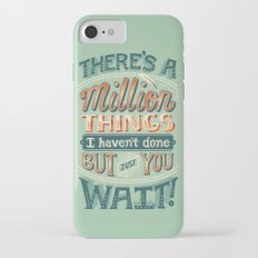 Just You Wait Slim Case iPhone 7
